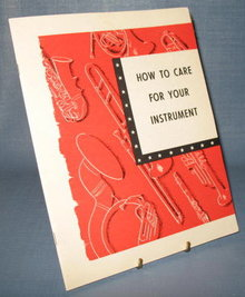 How to Care for Your Instrument  from C. G. Conn Ltd.