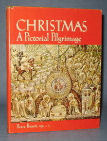 Christmas : A Pictorial Pilgrimage edited by Pierre Benoit