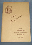 30th Anniversary of the Adult Bible Class of St. John's Lutheran Church, Boyertown PA. 1922-1952