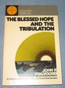 The Blessed Hope and the Tribulation by John F. Walvoord