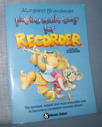 Playing Made Easy for Recorder by Margaret Brandman