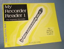 My Recorder Reader 1 for Soprano Recorder by Isabel McNeil Carley