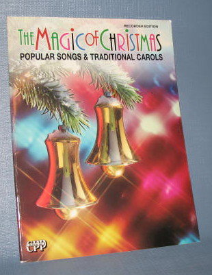 Recorder Edition - The Magic of Christmas : Popular Songs & Traditional Carols