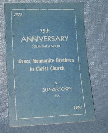 75th Anniversary Commemoration : Grace Mennonite Brethren in Christ Church at Quakertown PA booklet
