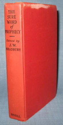 The Sure Word of Prophecy edited by John W. Bradbury
