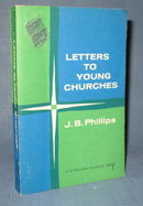 Letters to Young Churches by J. B. Phillips