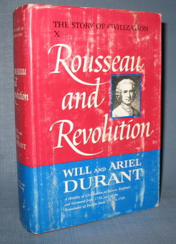 The Story of Civilization Vol. 10 : Rousseau and Revolution by Will and Ariel Durant