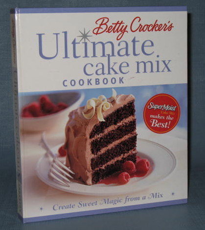 Betty Crocker's Ultimate Cake Mix Cookbook