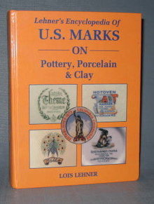 Lehner's Encyclopedia of U. S. Marks on Pottery, Porcelain, & Clay by Lois Lehner