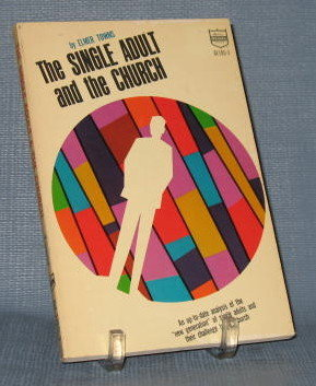 The Single Adult and the Church by Elmer Towns