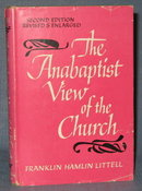 The Anabaptist View of the Church by Franklin Hamlin Littell