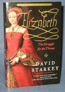 Elizabeth : The Struggle for the Throne by David Starkey