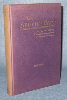 The Abiding Past or, Fifty Years with the Woman's Missionary Society of the Evangelical Church, 1884-1934