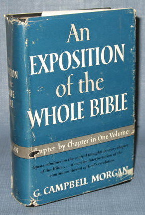 An Exposition of the Whole Bible by G. Campbell Morgan