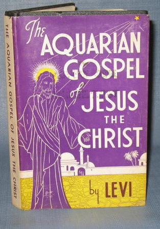 The Aquarian Gospel of Jesus the Christ by Levi