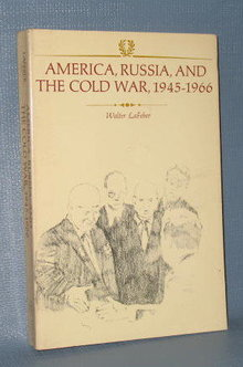 America, Russia, and the Cold War, 1945-1966 by Walter LaFeber