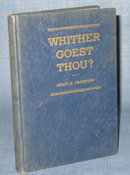 Whither Goest Thou? by Percy B. Crawford