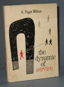 The Dynamic of Service by A. Paget Wilkes