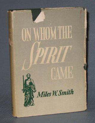 On Whom the Spirit Came by Miles W. Smith