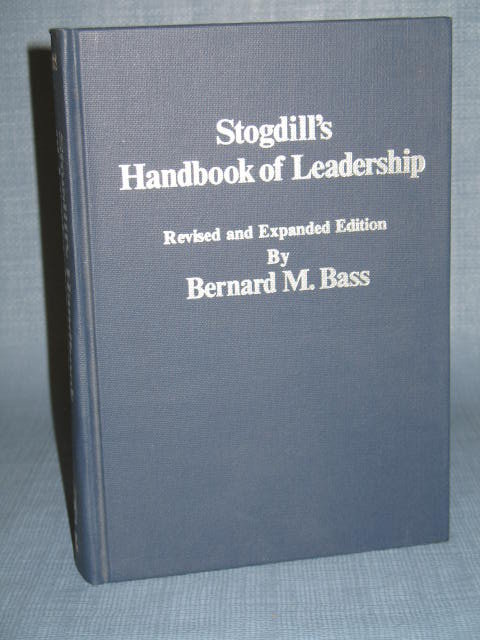 Stogdill's Handbook of Leadership revised and expanded by Bernard M. Bass