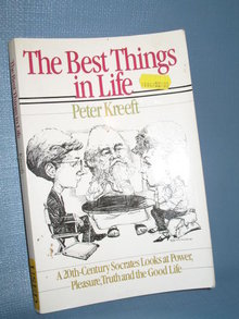 The Best Things in Life by Peter Kreeft