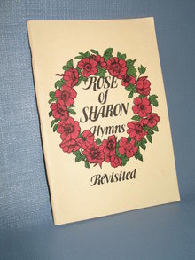 Rose of Sharon Hymns Revisited