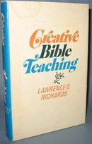 Creative Bible Teaching by Lawrence O. Richards