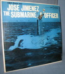 Jose Jimenez : The Submarine Officer  33 1/3 RPM LP record