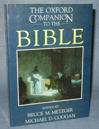 The Oxford Companion to the Bible, edited by Bruce M. Metzger and Michael D. Coogan