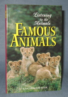 Listening to the Animals : Famous Animals edited by Phyllis Hobe, a Guideposts Book