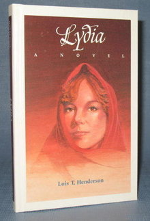 Lydia by Lois T. Henderson, a Guideposts Book