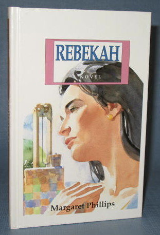 Rebekah by Margaret Phillips, a Guideposts Book