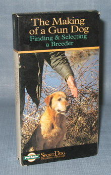 The Making of a Gun Dog : Finding and Selecting a Breeder VHS cassette