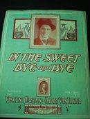1902 SHEET MUSIC - IN THE SWEET BYE & BYE