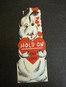 Figural Valentine Card - Hold On My Love