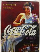 Coca Cola Girls - An Advertising History by Chris Beyer