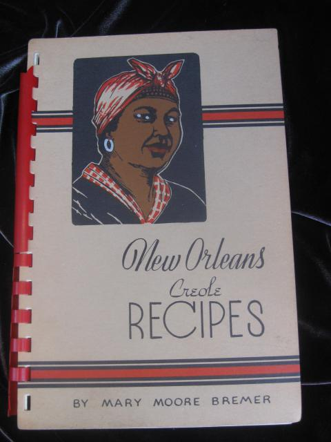 New Orleans Creole Recipes By Mary Moore Bremer Cookbook