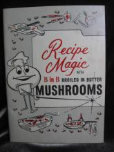 Recipe Magic With B In B Broiled In Butter Mushrooms Recipe Book Cook Book Cookbook Pamphlet