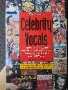 Goldmine's Celebrity Vocals: Attempts At Musical Fame From 1500 Major Stars and Supporting Players