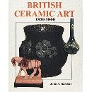 British Ceramic Art: 1870-1940