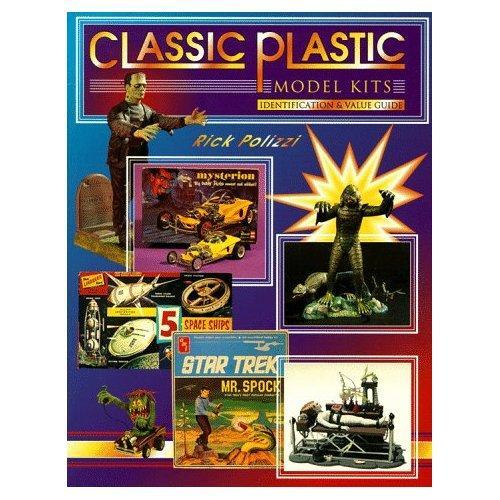 Classic Plastic Model Kits: Identification and Value Guide