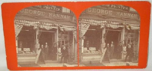 OLD STORE FRONT STEREOVIEW - GEORGE HANNAH PRINTING