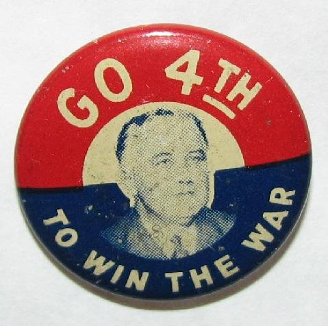 FRANKLIN ROOSEVELT 4th TERM PINBACK