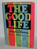 VINTAGE HUMOROUS NOVEL - THE GOOD LIFE