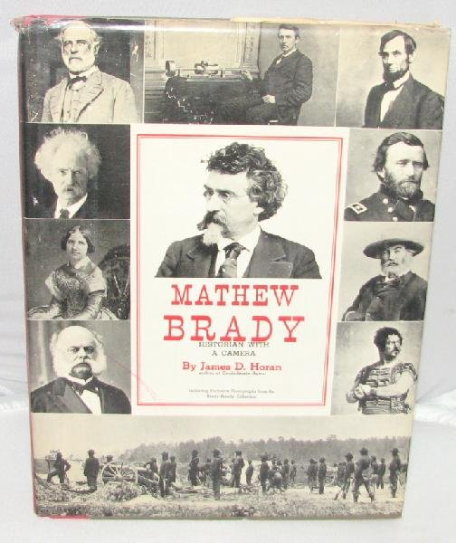 BOOK: MATHEW BRADY - HISTORIAN WITH A CAMERA