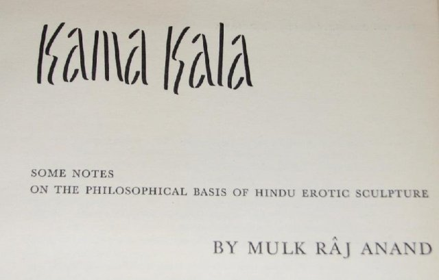 KAMA KALA - SOME NOTES ON THE PHILOSOPHICAL BASIS OF HINDU EROTIC SCULPTURE