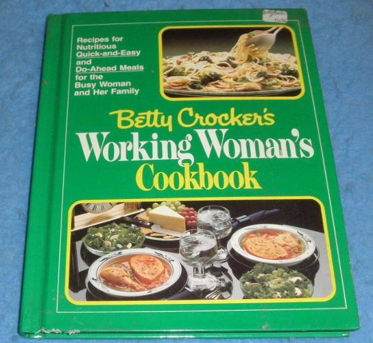 Cookbook -Betty Crocker's Working Woman's Cookbook