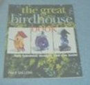 The Vintage Great Bird House Book