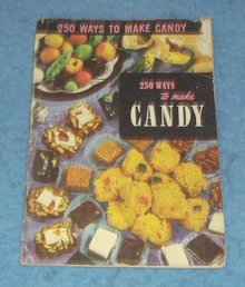 Vintage Cook Book - 250 Ways to Make Candy
