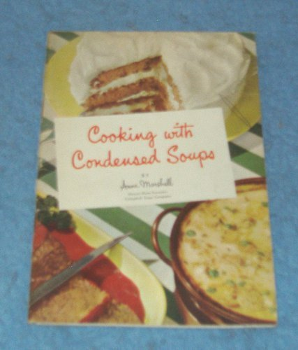 Vintage Cook Book - Cooking With Condensed Soups